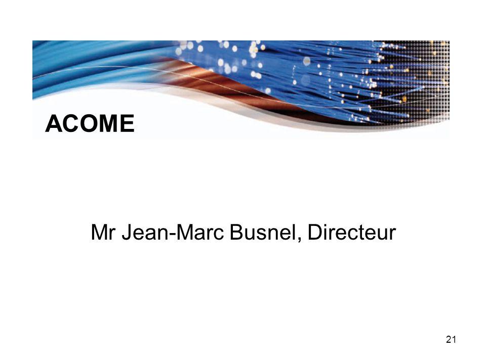 Mr Jean-Marc Busnel, Directeur 21 ACOME