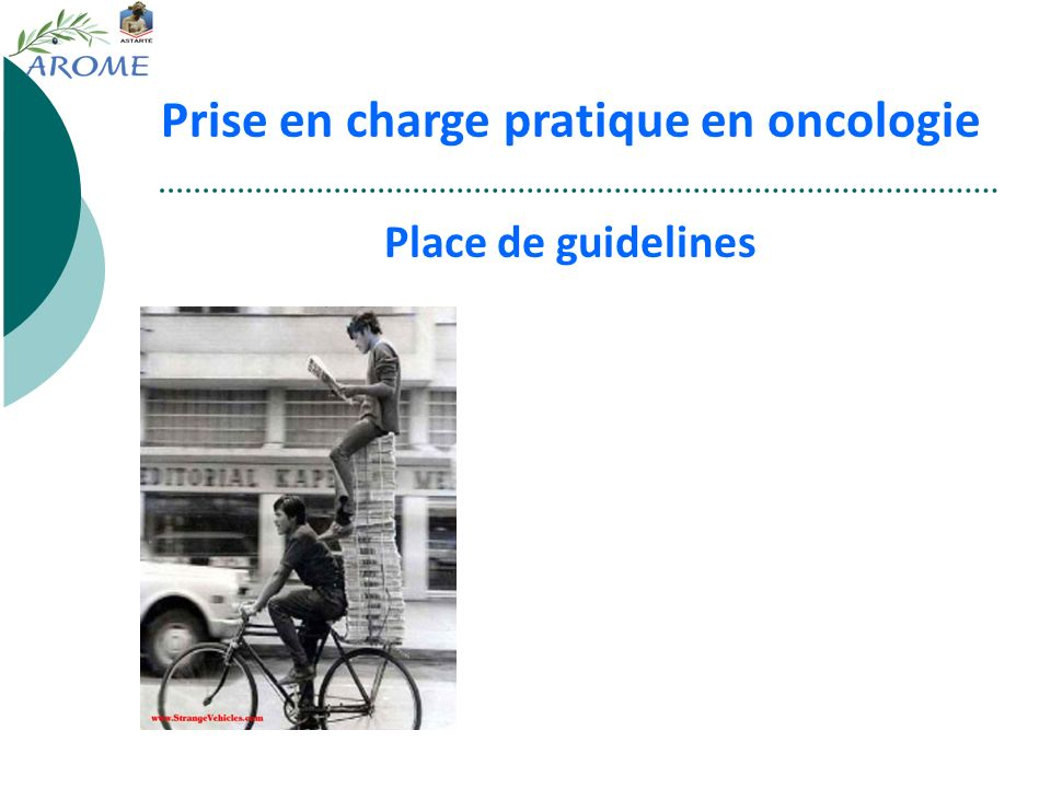 Prise en charge pratique en oncologie Place de guidelines