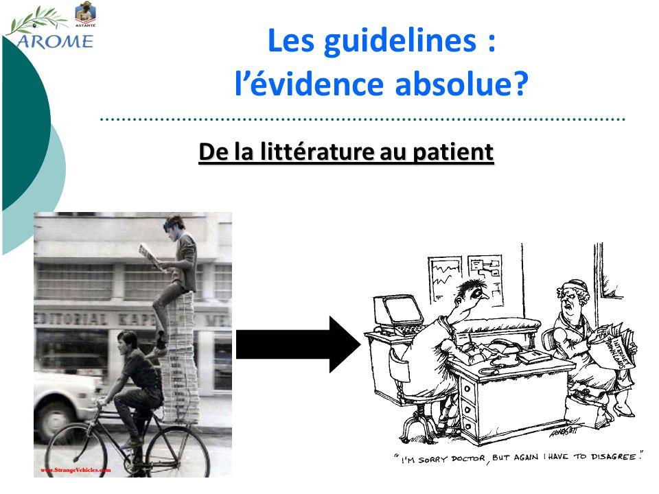 De la littérature au patient Les guidelines : lévidence absolue?