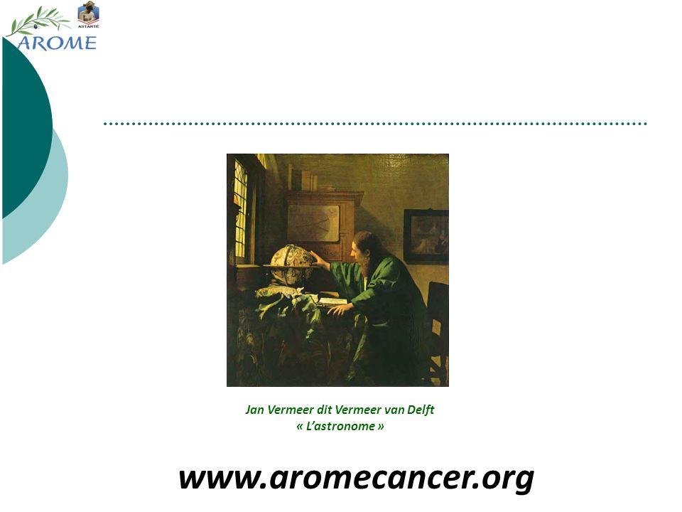 www.aromecancer.org Jan Vermeer dit Vermeer van Delft « Lastronome »