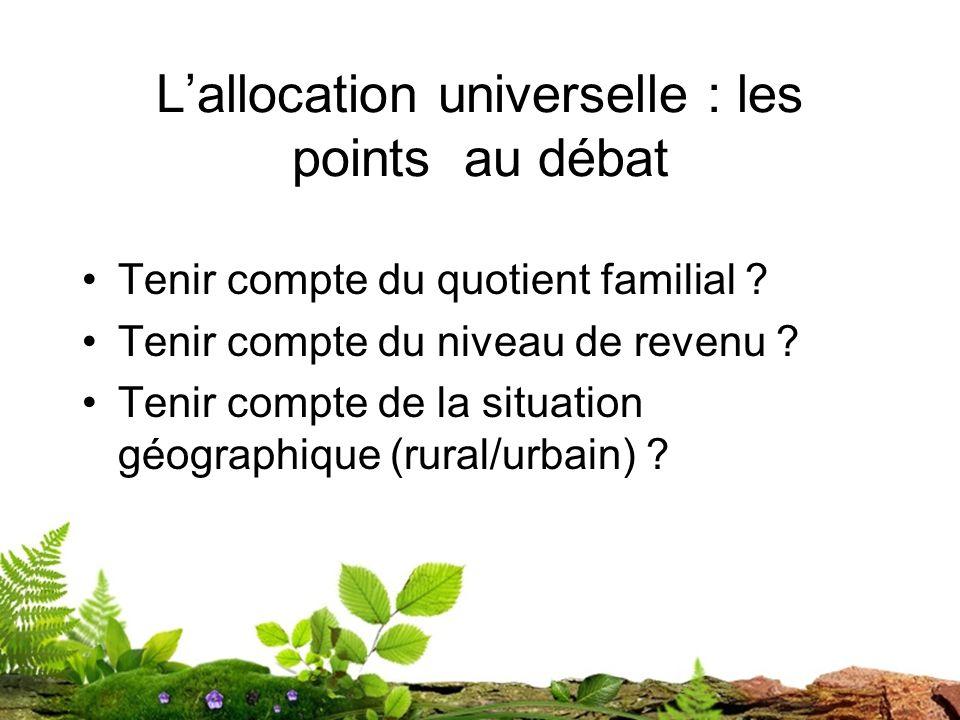 Lallocation universelle : les points au débat Tenir compte du quotient familial .