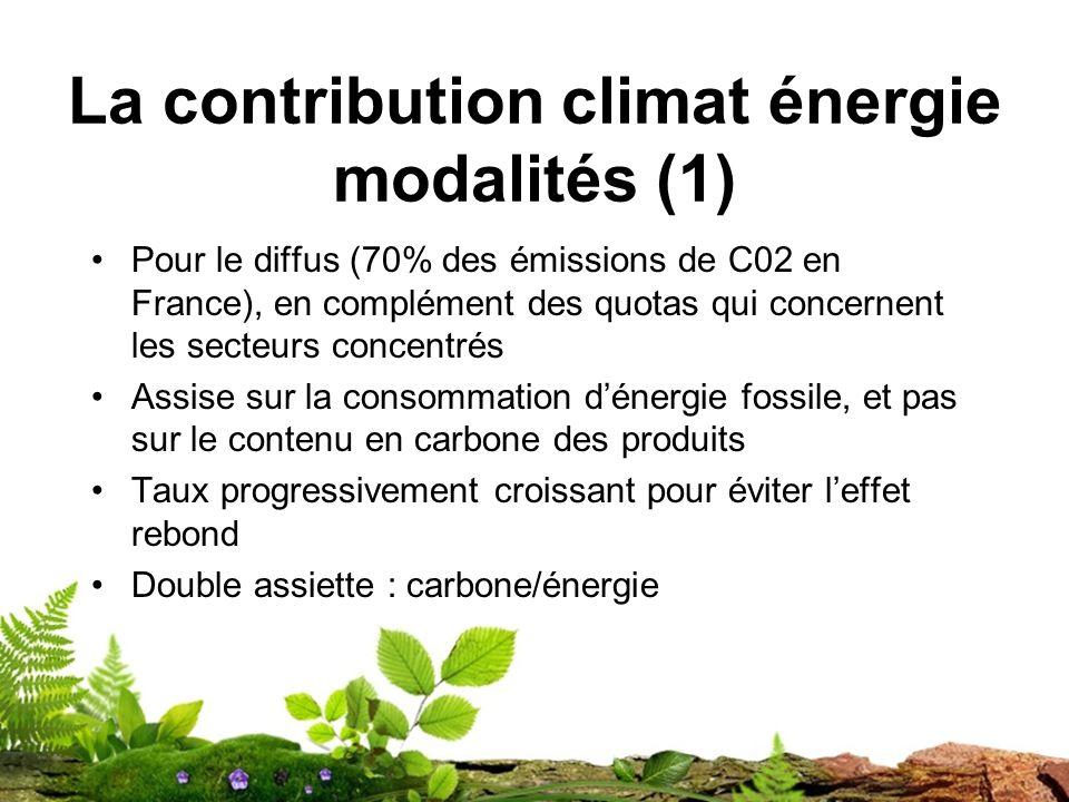 La contribution climat énergie modalités (1) Pour le diffus (70% des émissions de C02 en France), en complément des quotas qui concernent les secteurs concentrés Assise sur la consommation dénergie fossile, et pas sur le contenu en carbone des produits Taux progressivement croissant pour éviter leffet rebond Double assiette : carbone/énergie