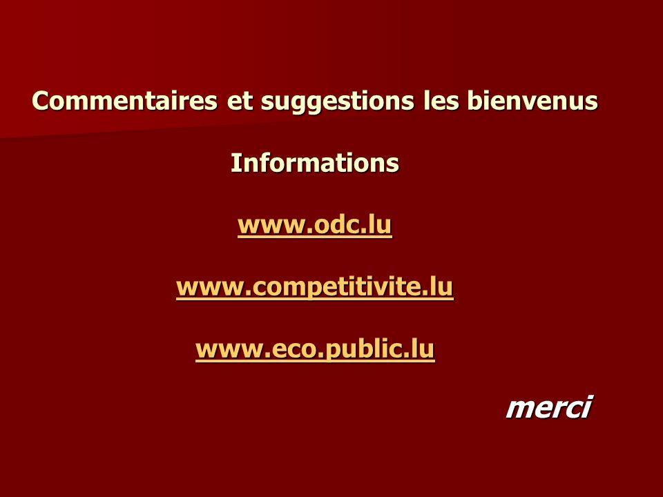 Commentaires et suggestions les bienvenus Informations www.odc.lu www.competitivite.lu www.eco.public.lu www.odc.lu www.competitivite.lu www.eco.publi