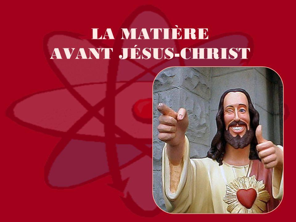 LA MATIÈRE AVANT JÉSUS-CHRIST DÉMOCRITE ARISTOTE