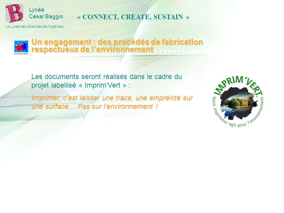 Lycée César Baggio Le Lycée des Sciences de lIngénieur Les documents seront réalisés dans le cadre du projet labellisé « ImprimVert » : Imprimer, cest laisser une trace, une empreinte sur une surface… Pas sur lenvironnement .