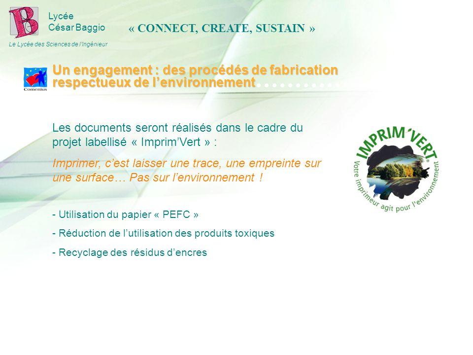 Lycée César Baggio Le Lycée des Sciences de lIngénieur Les documents seront réalisés dans le cadre du projet labellisé « ImprimVert » : Imprimer, cest