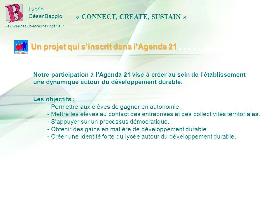 Lycée César Baggio Le Lycée des Sciences de lIngénieur Notre participation à lAgenda 21 vise à créer au sein de létablissement une dynamique autour du