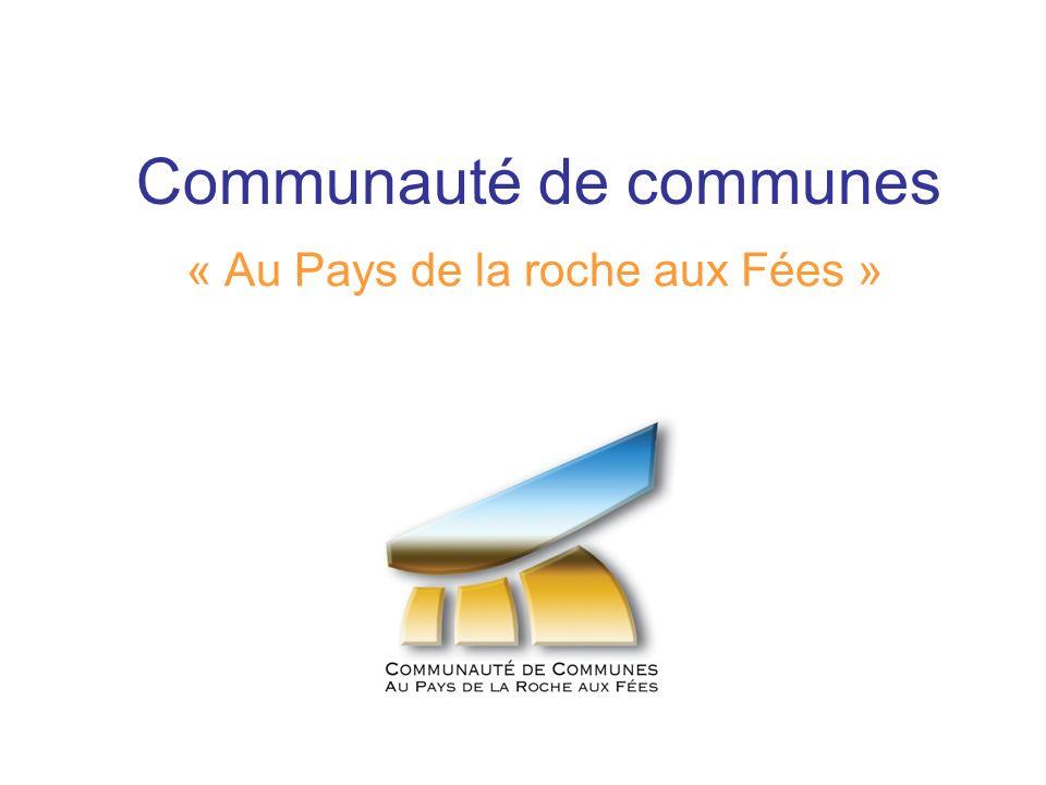 Aujourd hui, la Communauté de communes Au Pays de la Roche aux Fées : - recense 30 000 habitants, - regroupe 19 communes réparties sur 3 cantons, - adhère au Pays de Vitré – Porte de Bretagne, - comptabilise un Budget Prévisionnel Consolidé de 16 M, - est représentée par 68 délégués communautaires