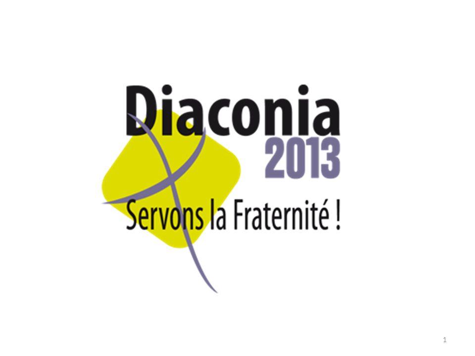 12 De octobre 2011 à Carême 2012 Pendant cette année, les évènements diocésains seront colorés par Diaconia 2013, par exemple : o Bouge ta planète (CCFD) (24 mars 2012) o Happy Day (2 et 3 juin) o Fête des communautés étrangères (14 octobre)