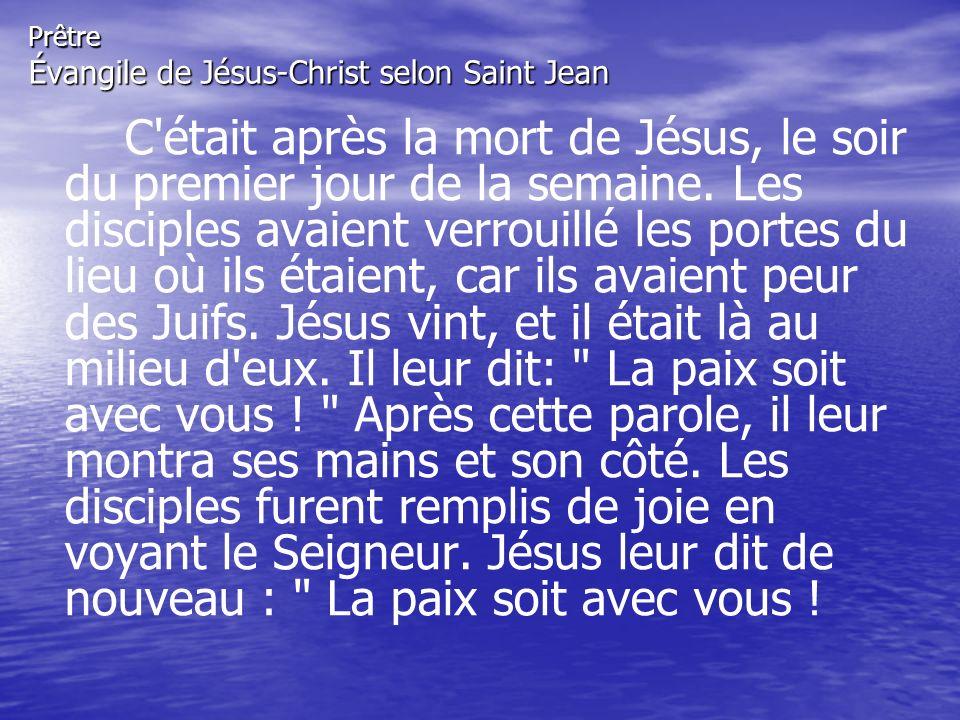 De même que le Père m a envoyé, moi aussi, je vous envoie. Ayant ainsi parlé, il répandit sur eux son souffle et il leur dit : Recevez l Esprit Saint.