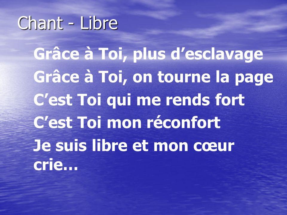 Chant - Libre (Refrain) Je suis libre de chanter Je suis libre de danser Je suis libre daimer Je suis libre de chanter Je suis libre de danser Je suis libre daimer Je suis libre…