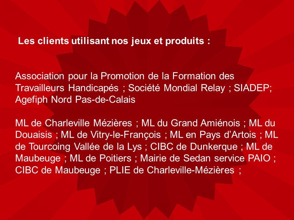 Les clients utilisant nos jeux et produits : Association pour la Promotion de la Formation des Travailleurs Handicapés ; Société Mondial Relay ; SIADE