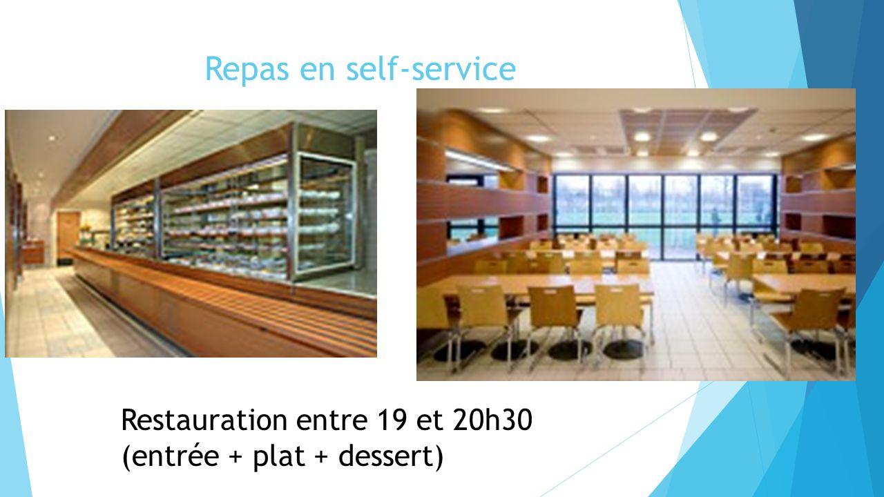 Repas en self-service Restauration entre 19 et 20h30 (entrée + plat + dessert)