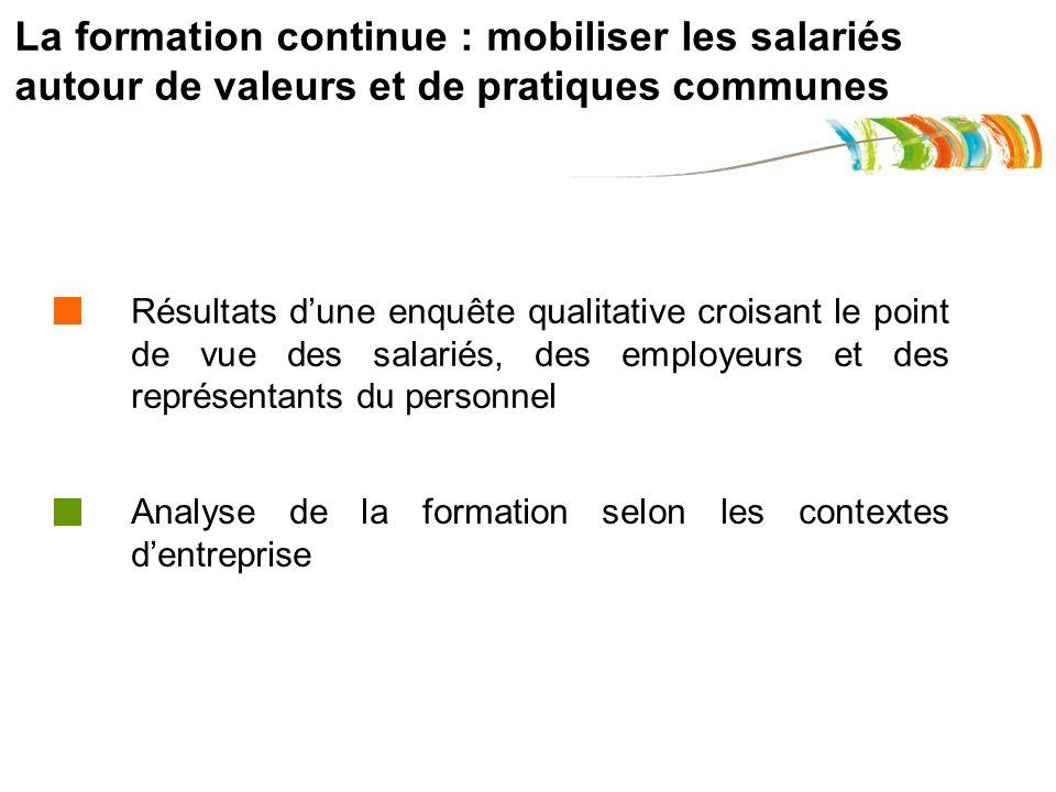 Résultats dune enquête qualitative croisant le point de vue des salariés, des employeurs et des représentants du personnel Analyse de la formation sel