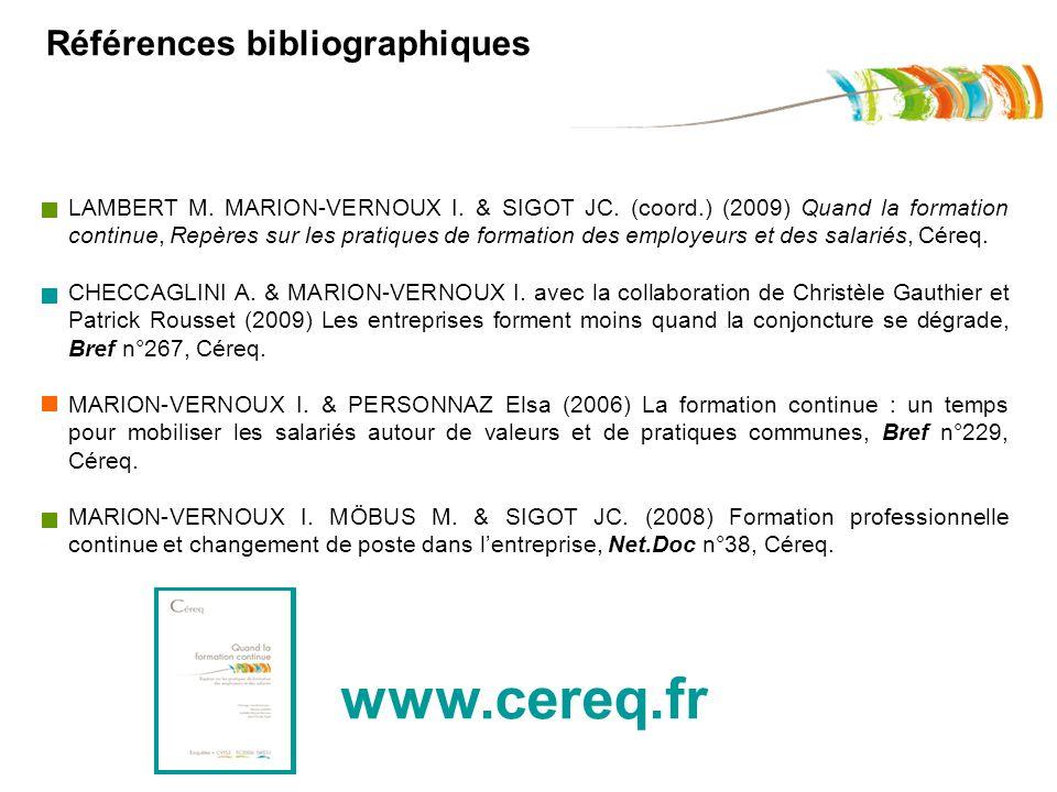 Références bibliographiques LAMBERT M. MARION-VERNOUX I. & SIGOT JC. (coord.) (2009) Quand la formation continue, Repères sur les pratiques de formati