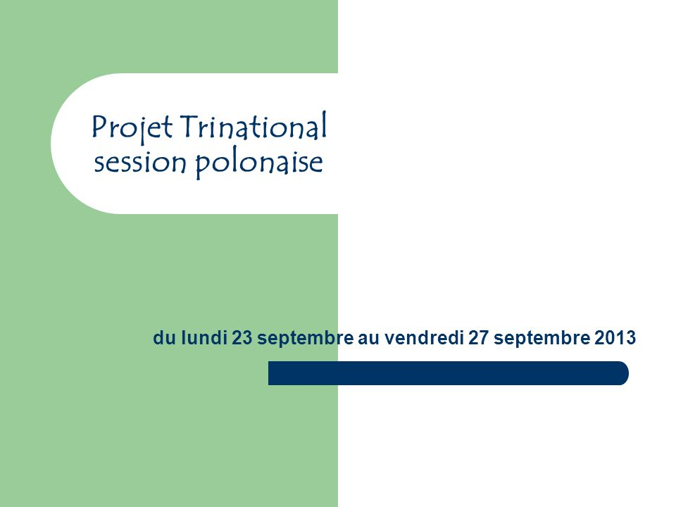 Projet Trinational session polonaise du lundi 23 septembre au vendredi 27 septembre 2013