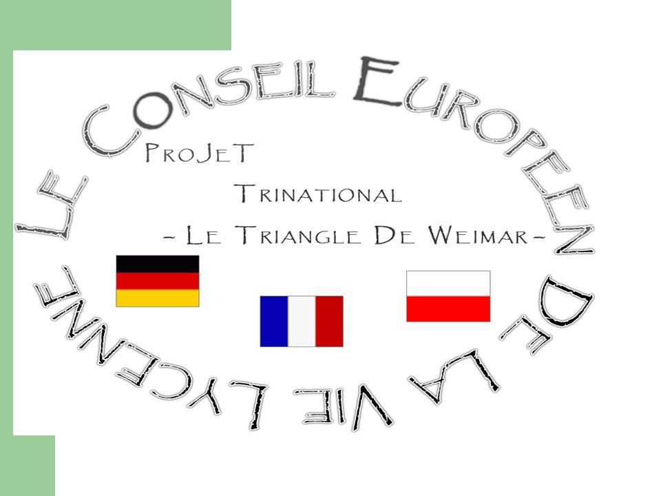 Le bilan des sessions de travail : Linitiative et les objectifs Base de travail : Triangle de Weimar Objectif majeur : Intensifier le dialogue entre les sociétés civiles, Réfléchir autour des systèmes éducatifs et favoriser une vie lycéenne européenne, Trois pays, trois rencontres entre les délégations.