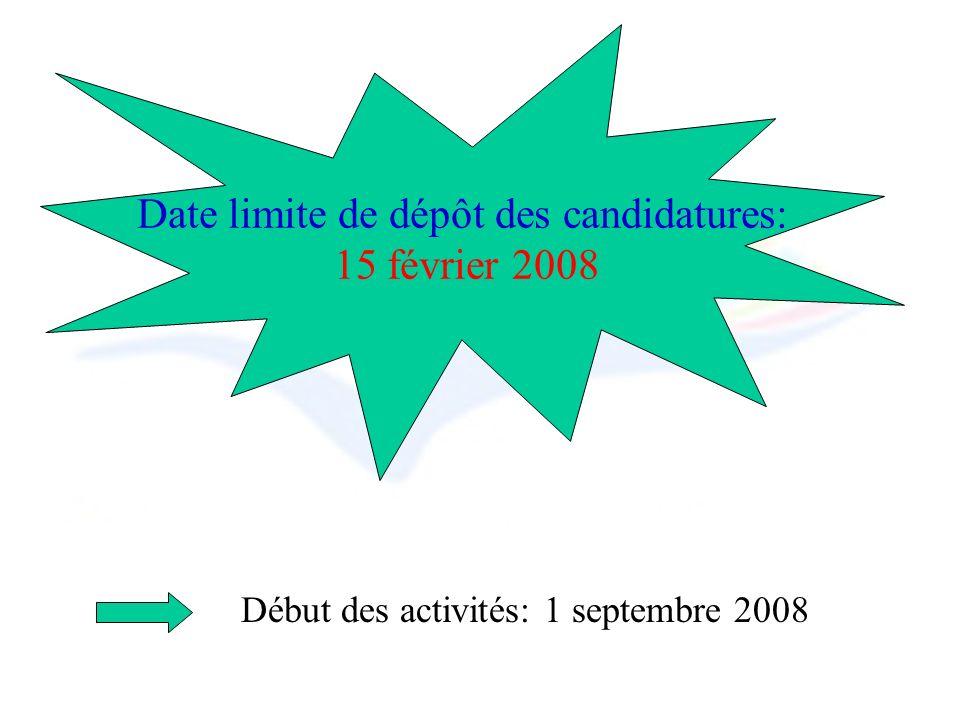 Début des activités: 1 septembre 2008 Date limite de dépôt des candidatures: 15 février 2008