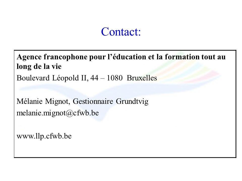 Contact: Agence francophone pour léducation et la formation tout au long de la vie Boulevard Léopold II, 44 – 1080 Bruxelles Mélanie Mignot, Gestionna