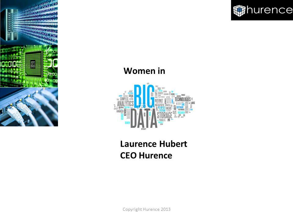 Copyright Hurence 2013 Women in Laurence Hubert CEO Hurence