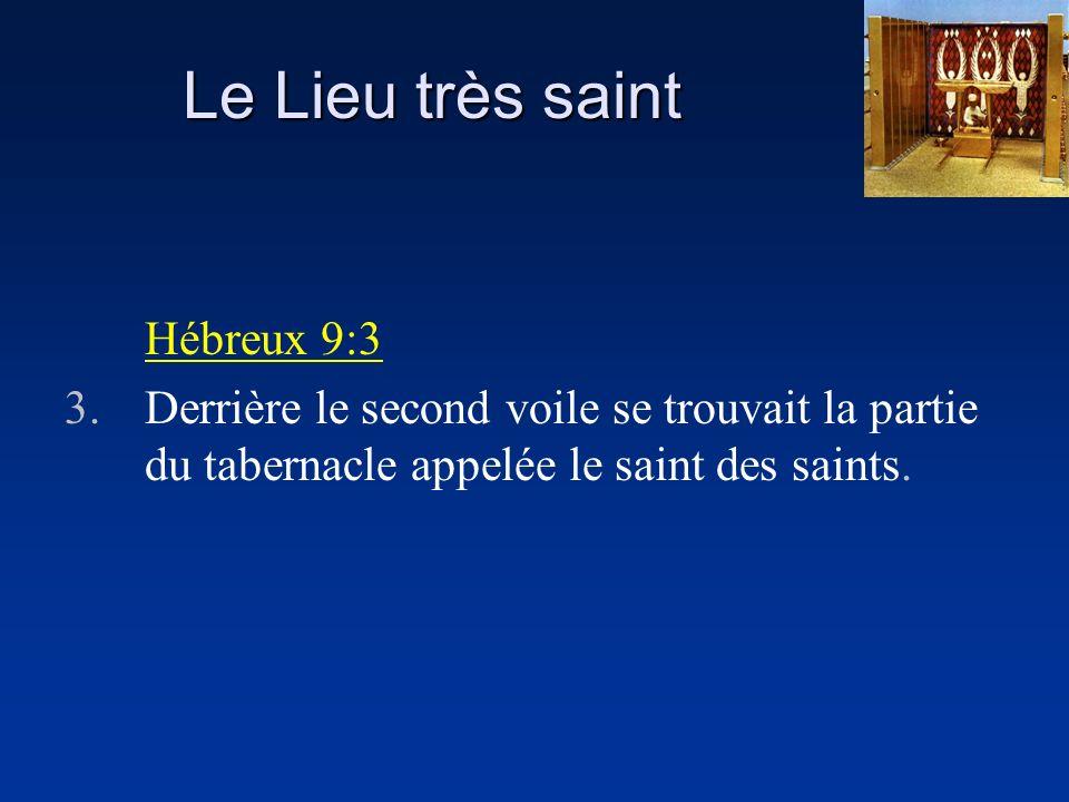 Le Lieu très saint Hébreux 9:3 3.Derrière le second voile se trouvait la partie du tabernacle appelée le saint des saints.