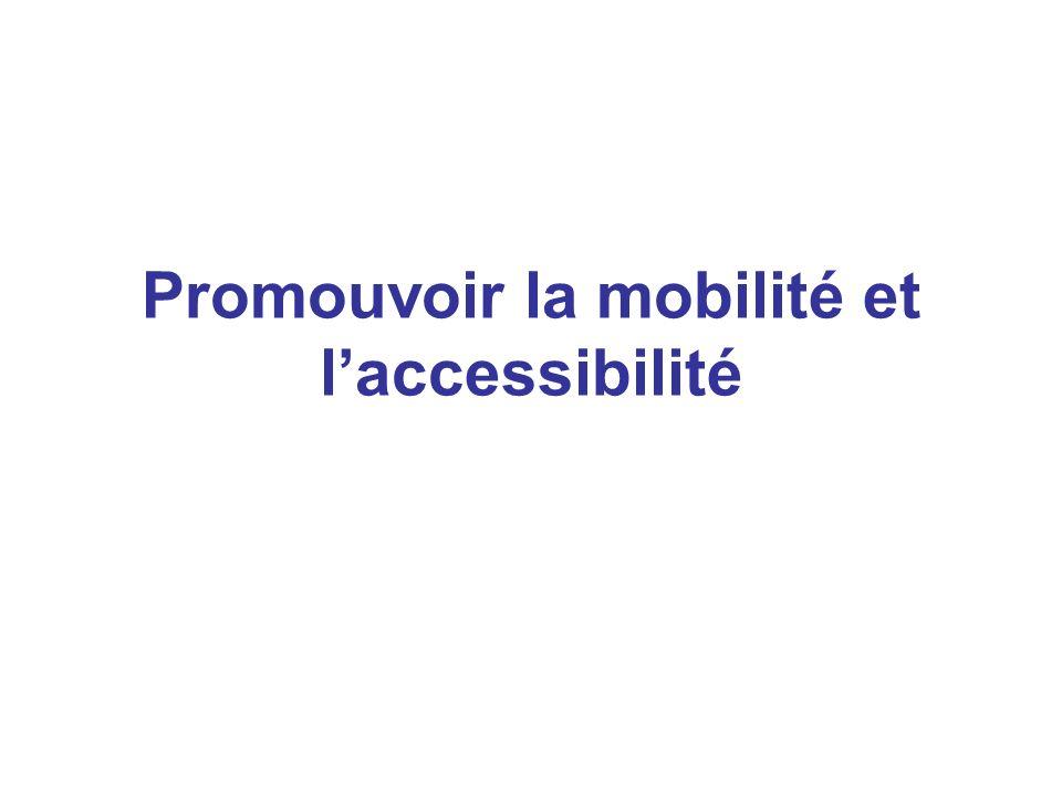 Promouvoir la mobilité et laccessibilité