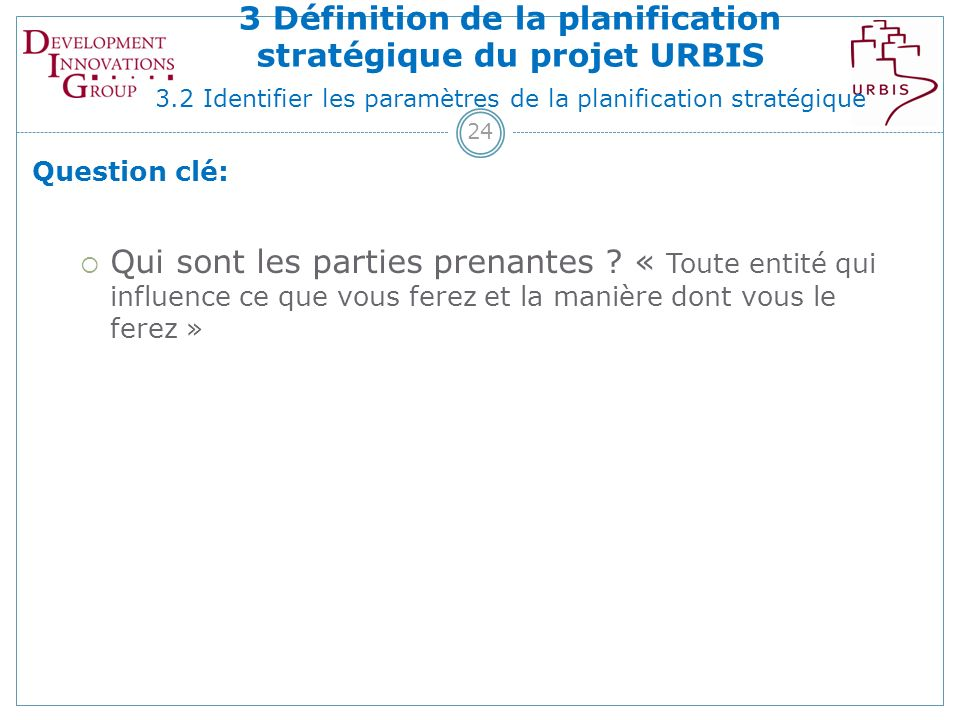 24 Question clé: Qui sont les parties prenantes .
