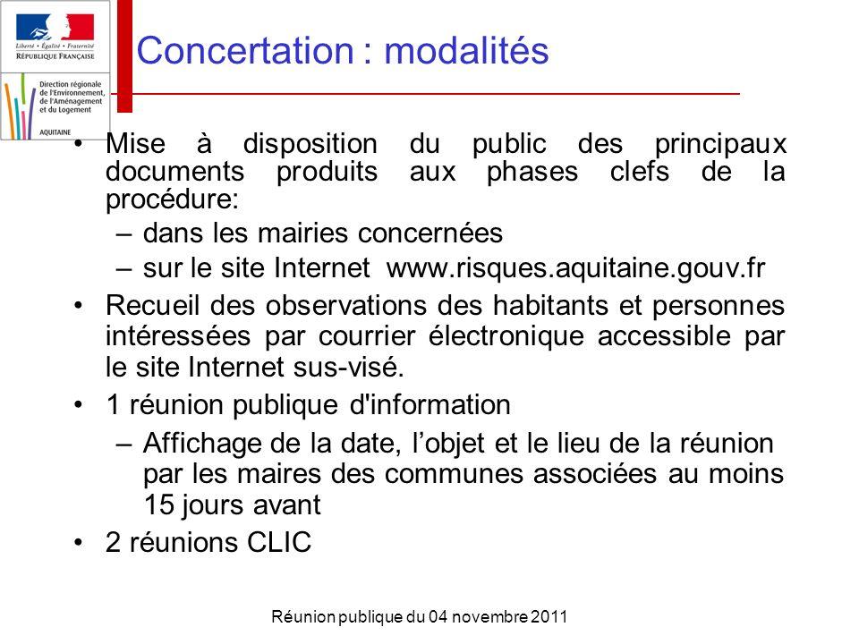 Réunion publique du 04 novembre 2011 Concertation : modalités Mise à disposition du public des principaux documents produits aux phases clefs de la pr