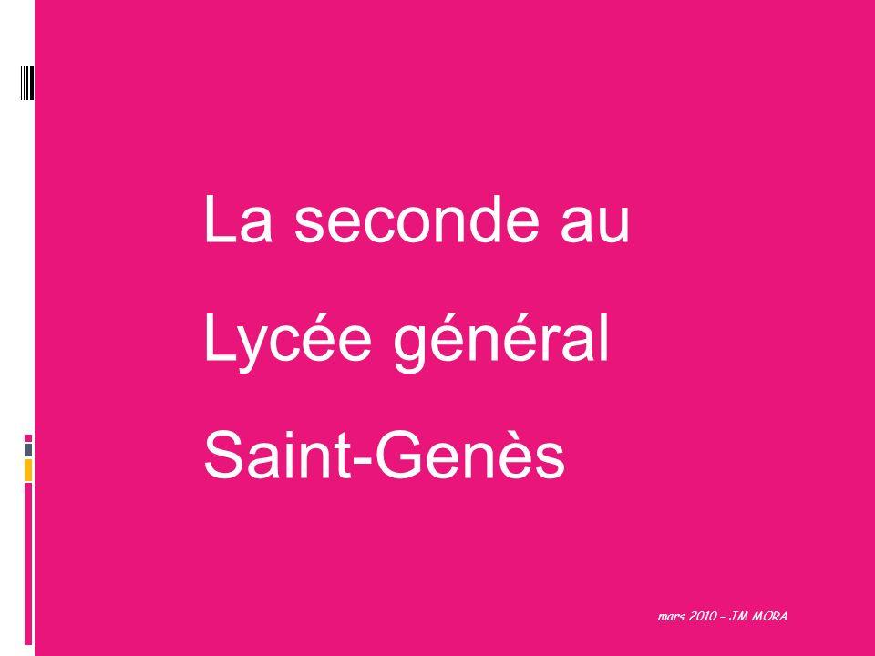 mars 2010 – JM MORA La seconde au Lycée général Saint-Genès