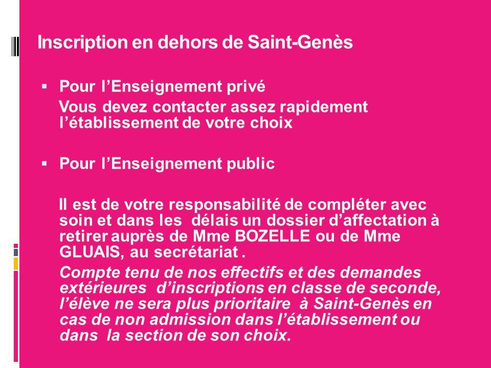 Inscription en dehors de Saint-Genès Pour lEnseignement privé Vous devez contacter assez rapidement létablissement de votre choix Pour lEnseignement p