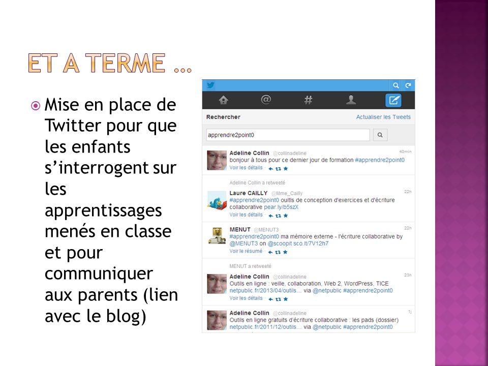 Mise en place de Twitter pour que les enfants sinterrogent sur les apprentissages menés en classe et pour communiquer aux parents (lien avec le blog)