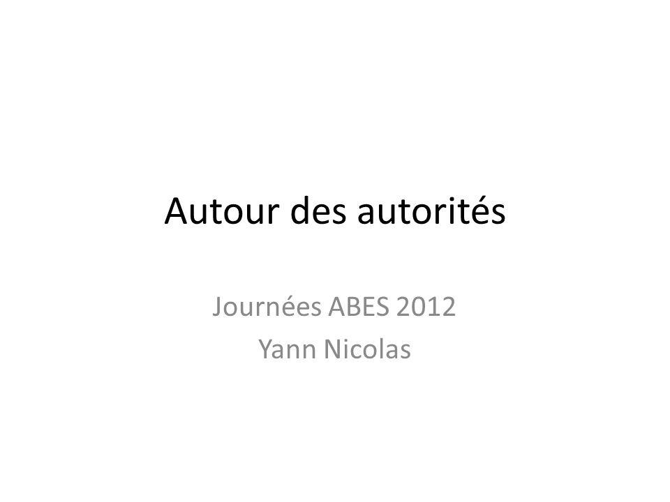 Autour des autorités Journées ABES 2012 Yann Nicolas