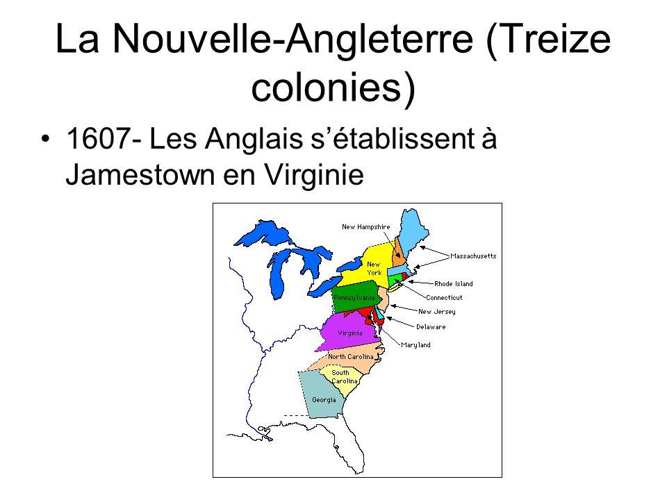 La Nouvelle-Angleterre (Treize colonies) 1607- Les Anglais sétablissent à Jamestown en Virginie