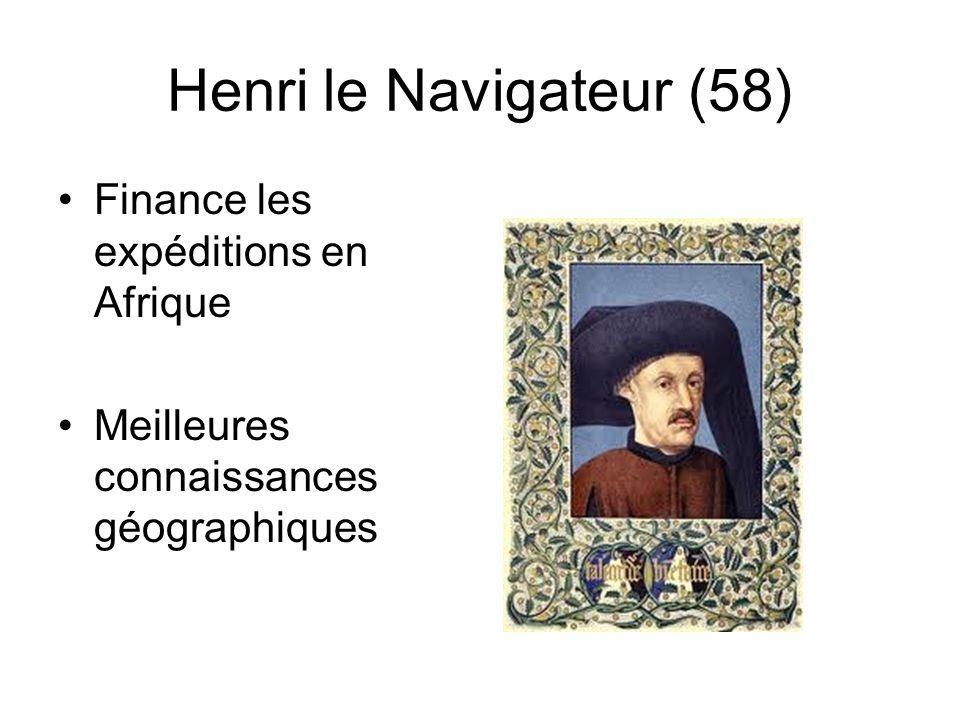 Henri le Navigateur (58) Finance les expéditions en Afrique Meilleures connaissances géographiques