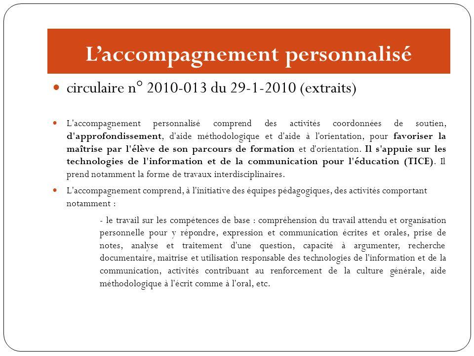 Laccompagnement personnalisé circulaire n° 2010-013 du 29-1-2010 (extraits) L'accompagnement personnalisé comprend des activités coordonnées de soutie