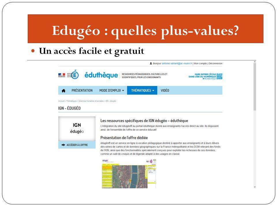 Edugéo : quelles plus-values? Un accès facile et gratuit