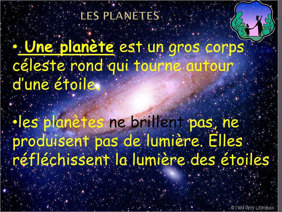Une planète est un gros corps céleste rond qui tourne autour dune étoile.