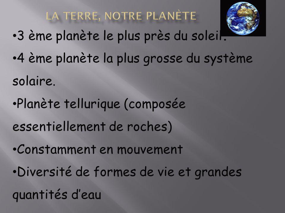 3 ème planète le plus près du soleil.4 ème planète la plus grosse du système solaire.