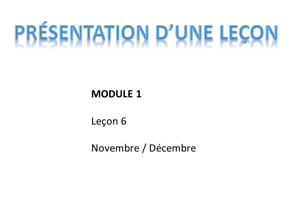 MODULE 1 Leçon 6 Novembre / Décembre