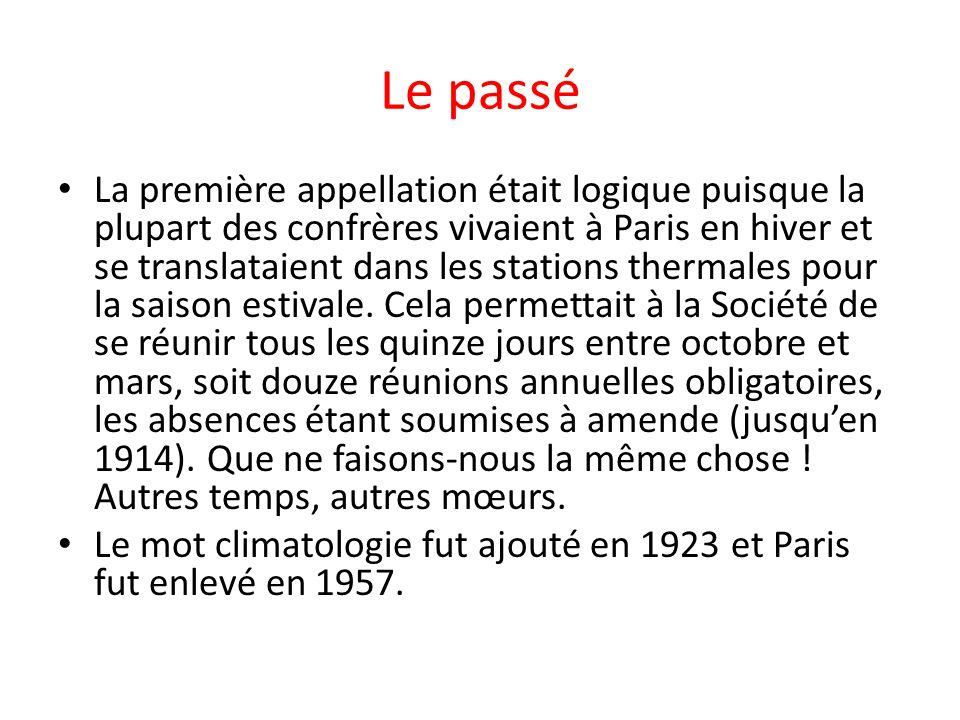 Le passé La première appellation était logique puisque la plupart des confrères vivaient à Paris en hiver et se translataient dans les stations therma
