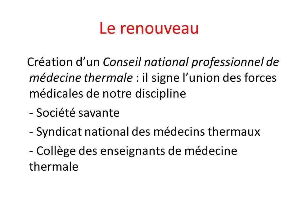 Le renouveau Création dun Conseil national professionnel de médecine thermale : il signe lunion des forces médicales de notre discipline - Société sav