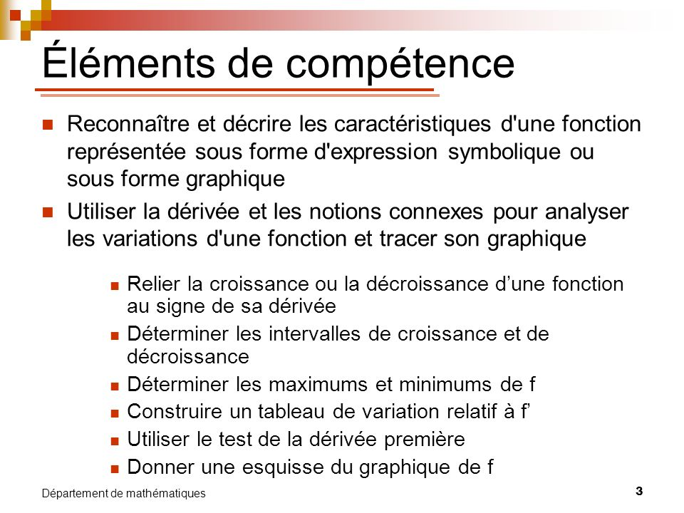 3 Département de mathématiques Éléments de compétence Reconnaître et décrire les caractéristiques d'une fonction représentée sous forme d'expression s