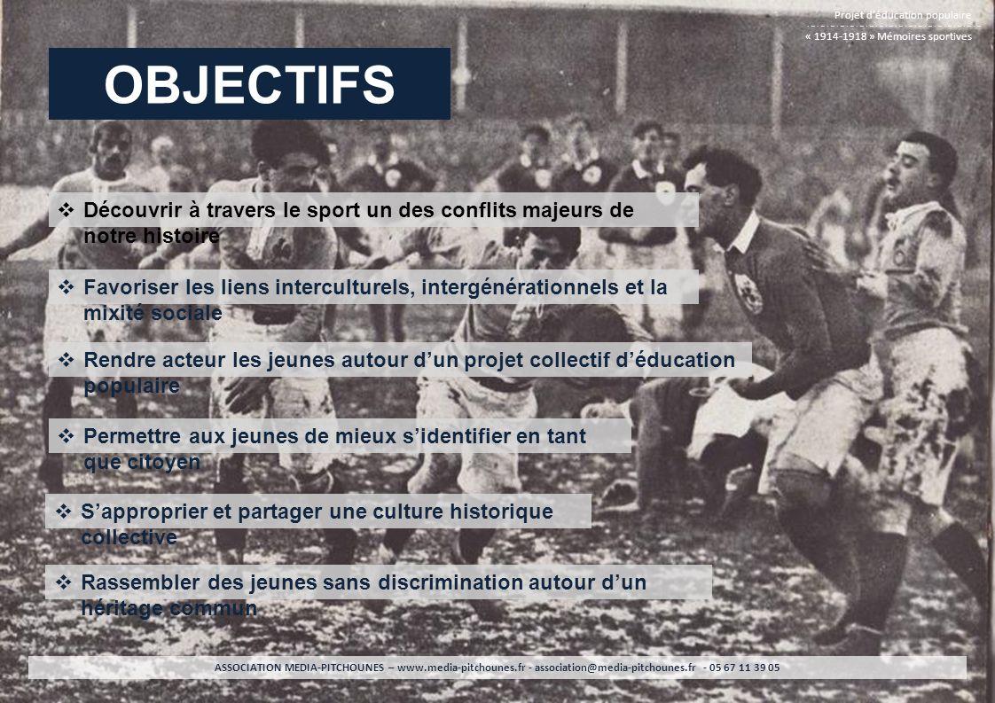 Projet déducation populaire « 1914-1918 » Mémoires sportives ASSOCIATION MEDIA-PITCHOUNES – www.media-pitchounes.fr - association@media-pitchounes.fr