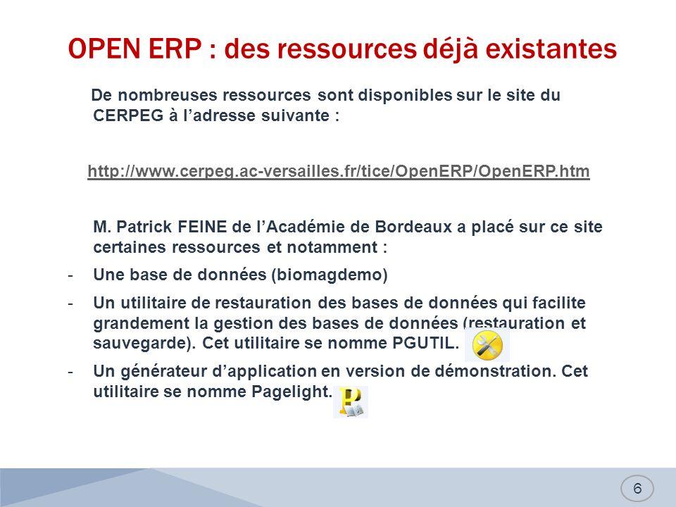OPEN ERP : des ressources déjà existantes De nombreuses ressources sont disponibles sur le site du CERPEG à ladresse suivante : http://www.cerpeg.ac-v