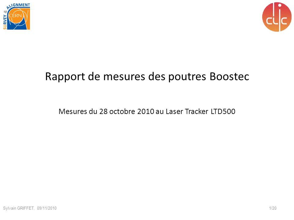 Rapport de mesures des poutres Boostec 1/20 Sylvain GRIFFET, 09/11/2010 Mesures du 28 octobre 2010 au Laser Tracker LTD500