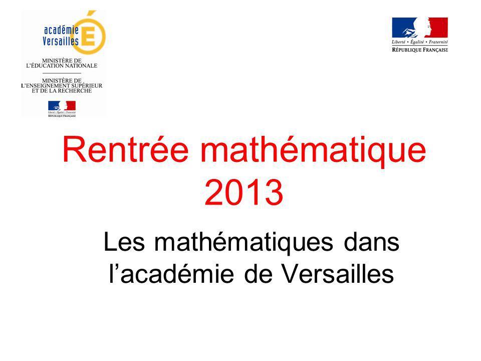Rentrée mathématique 2013 Les mathématiques dans lacadémie de Versailles