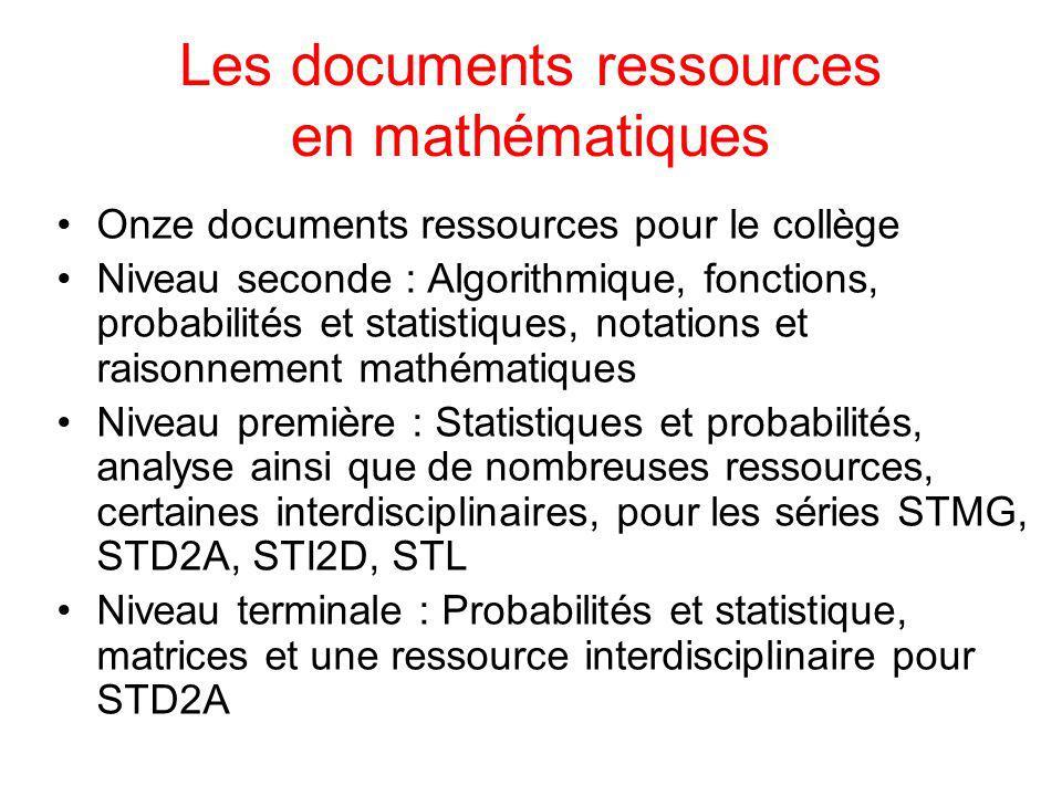 Les documents ressources en mathématiques Onze documents ressources pour le collège Niveau seconde : Algorithmique, fonctions, probabilités et statist