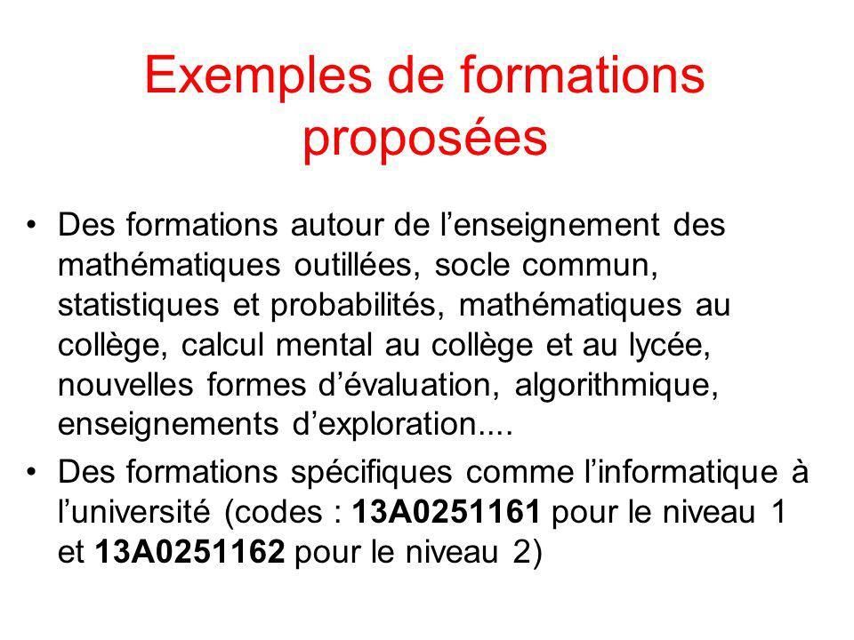 Exemples de formations proposées Des formations autour de lenseignement des mathématiques outillées, socle commun, statistiques et probabilités, mathé