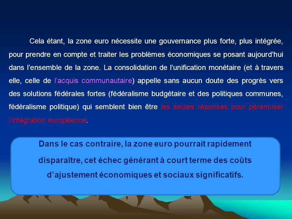Cela étant, la zone euro nécessite une gouvernance plus forte, plus intégrée, pour prendre en compte et traiter les problèmes économiques se posant au
