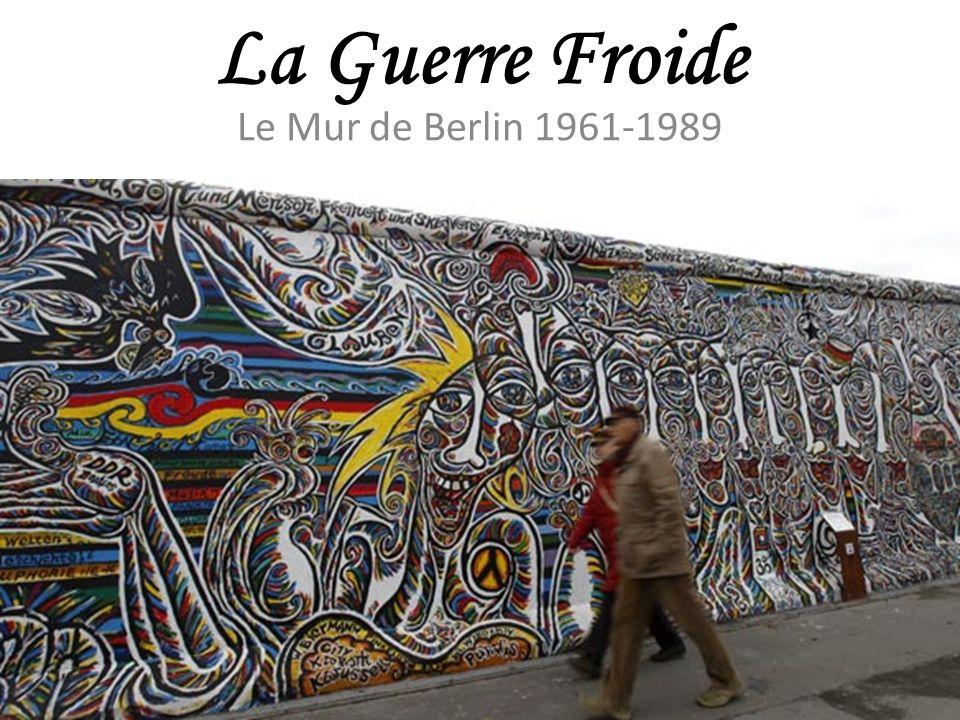 Le Mur de Berlin les accords conclus en 1944-1945 par les États-Unis, lUnion soviétique, la Grande-Bretagne et la France établissent que lAllemagne vaincue est divisée en 4 secteurs.
